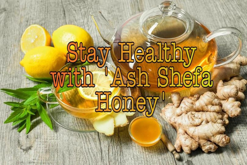 Stay Healthy With Ash Shefa Honey